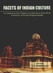 Facets of Indian Culture A Commemoration Volume in Celebration of the Birth Centenary of Swami Prajnanananda 2 Vols. 1st Edition,8180902218,9788180902215