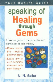 Speaking of Healing through Gems A Concise Guide to the Principles and Techniques of Gem Therapy,1845573129,9781845573126