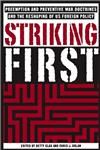 Striking First The Preventive War Doctrine and the Reshaping of U.S. Foreign Policy,140396548X,9781403965486