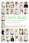 Chef's Story 27 Chefs Talk About What Got Them into the Kitchen,0061241237,9780061241239