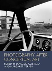 Photography After Conceptual Art 1st Edition,144435244X,9781444352443