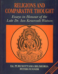 Religions and Comparative Thought Essays in Honour of the Late Dr. Ian Kesarcodi-Watson 1st Edition,8170301238,9788170301233