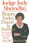 Beauty Fades, Dumb is Forever The Making of a Happy Woman,006092991X,9780060929916