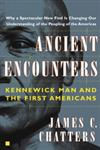 Ancient Encounters Kennewick Man and the First Americans,0684859378,9780684859378