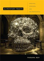 Alimentary Tracts Appetites, Aversions, and the Postcolonial,0822348020,9780822348023