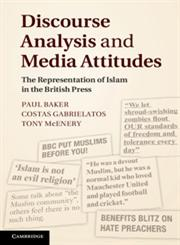 Discourse Analysis and Media Attitudes The Representation of Islam in the British Press,1107008824,9781107008823