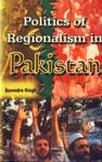 Politics of Regionalism in Pakistan A Study of Sind Province,818764446X,9788187644460