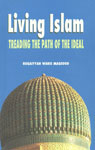 Living Islam Treading the Path of the Ideal,8185063273,9788185063270