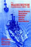 The Washington Conference, 1921-22 Naval Rivalry, East Asian Stability and the Road to Pearl Harbor,0714645591,9780714645599