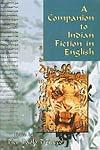 A Companion to Indian Fiction in English,8126903104,9788126903108