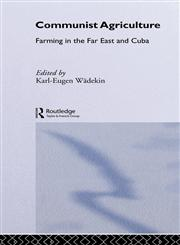 Communist Agriculture Farming in the Far East and Cuba,0415042054,9780415042055