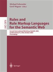 Rules and Rule Markup Languages for the Semantic Web Second International Workshop, RuleML 2003, Sanibel Island, FL, USA, October 20, 2003, Proceedings,3540203613,9783540203612