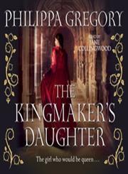 The Kingmaker's Daughter,1471111881,9781471111884
