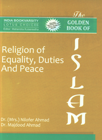 The Golden Book of Islam [Religion of Equality, Duties and Peace] 1st Edition,8183821995,9788183821995