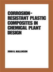 Corrosion-Resistant Plastic Composites in Chemical Plant Design,0824776879,9780824776879