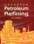 Advanced Petroleum Refining 2nd Reprint,817409010X,9788174090102