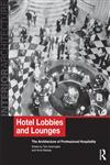 Hotel Lobbies and Lounges The Architecture of Professional Hospitality,0415496535,9780415496537