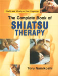 The Complete Book of Shiatsu Therapy [Health and Vitality at your Fingertips] Reprint Edition,8131902412,9788131902417