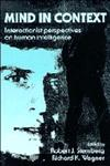 Mind in Context Interactionist Perspectives on Human Intelligence,0521422876,9780521422871