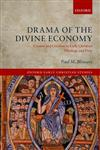 Drama of the Divine Economy Creator and Creation in Early Christian Theology and Piety,0199660417,9780199660414