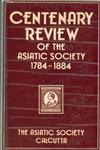 Centenary Review of the Asiatic Society, 1784-1884 Reprint
