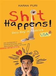 Shit Happens! Desi Boy in America,8172343892,9788172343897