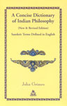 A Concise Dictionary of Indian Philosophy Sanskrit Terms Defined in English New Revised Edition,8186569804,9788186569801