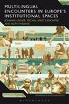 Multilingual Encounters in Europe's Institutional Spaces 1st Edition,1441107819,9781441107817