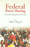 Federal Power Sharing Accommodating Indian Diversity 1st Edition,8178311801,9788178311807