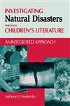 Investigating Natural Disasters Through Children's Literature An Integrated Approach,1563088614,9781563088612