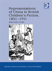 Representations of China in British Children's Fiction, 1851-1911,1409447359,9781409447351