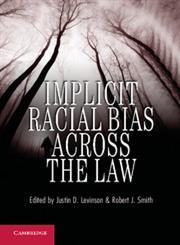 Implicit Racial Bias Across the Law,1107010950,9781107010956