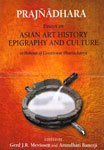 Prajnadhara Essays on Asian Art, History, Epigraphy and Culture, (In Honour of Gouriswar Bhattacharya) 2 Vols.,8174790969,9788174790965