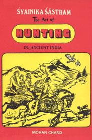 The Art of Hunting in Ancient India of Raja Rudradeva of Kumaon
