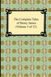 The Complete Tales of Henry James (Volume 5 of 12),1420938215,9781420938210
