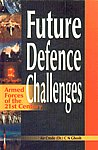 Future Defence Challenges [Armed Forces of the 21st Century] 2nd Impression,8170491584,9788170491583