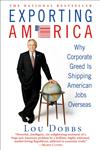 Exporting America Why Corporate Greed Is Shipping American Jobs Overseas,0446695092,9780446695091