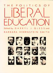 The Politics of Liberal Education,0822311836,9780822311836