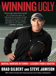 Winning Ugly Mental Warfare in Tennis-Lessons from a Master,067188400X,9780671884000