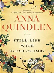 Still Life With Bread Crumbs A Novel By The New York Times Bestselling Author,1400065755,9781400065752