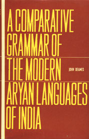 A Comparative Grammar of the Modern Aryan Languages of India To Wit Hindi, Punjabi, Sindhi, Gujarati, Marathi, Oriya and Bengali 3 Vols. in 1,8121503639,9788121503631