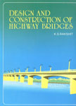 Design and Construction of Highway Bridges,817381371X,9788173813719