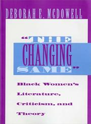 The Changing Same Black Women's Literature, Criticism, and Theory,0253209269,9780253209269