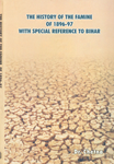 The History of the Famine of 1896-97 With Special Reference to Bihar