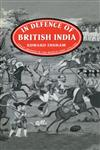 In Defence of British India Great Britain in the Middle East, 1775-1842,0714632465,9780714632469