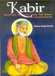Kabir, the Apostle of Hindu-Muslim Unity Interaction of Hindu-Muslim Ideas in the Formation of the Bhakti Movement With Special Reference to Kabir, the Bhakta 3rd Edition, Reprint,8120806115,9788120806115