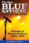 The New Blue Music Changes in Rhythm & Blues, 1950-1999,1578068622,9781578068623