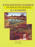 Water Harvesting Techniques and Bio-energineering [i.e. Bio-engineering] Measures for Drainage Line Treatments in a Watershed 1st Edition,8183211550,9788183211550