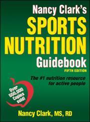 Nancy Clark's Sports Nutrition Guidebook,1450467229,9781450467223