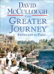 The Greater Journey Americans in Paris,1416571760,9781416571766